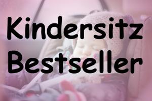 Kindersitz Bestseller